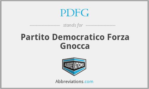 PDFG - Partito Democratico Forza Gnocca