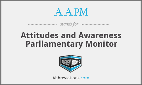 AAPM - Attitudes and Awareness Parliamentary Monitor