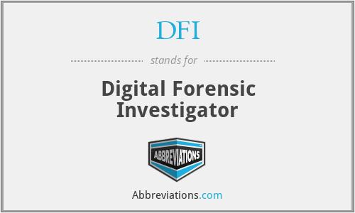 DFI - Digital Forensic Investigator