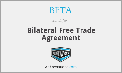BFTA - Bilateral Free Trade Agreement