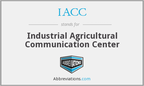 IACC - Industrial Agricultural Communication Center