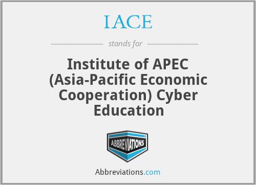 IACE - Institute of APEC (Asia-Pacific Economic Cooperation) Cyber Education