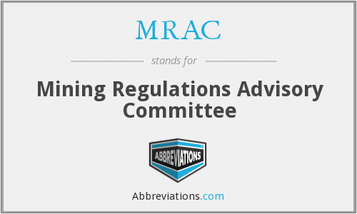 MRAC - Mining Regulations Advisory Committee