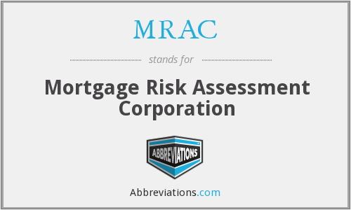 MRAC - Mortgage Risk Assessment Corporation