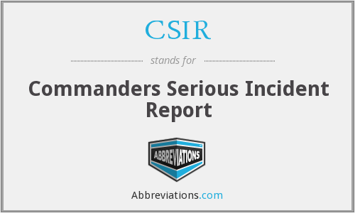 CSIR - Commanders Serious Incident Report