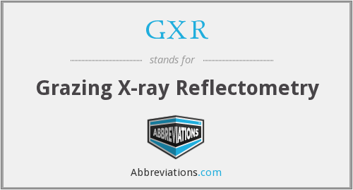 GXR - Grazing X-ray Reflectometry
