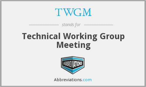 TWGM - Technical Working Group Meeting