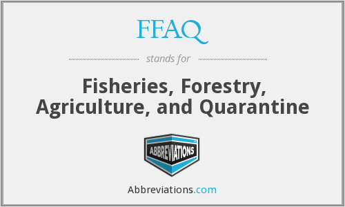 FFAQ - Fisheries, Forestry, Agriculture, and Quarantine