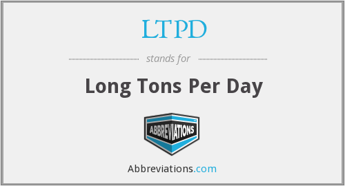 LTPD - Long Tons Per Day