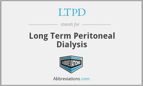 LTPD - Long Term Peritoneal Dialysis
