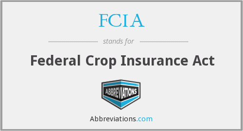 FCIA - Federal Crop Insurance Act