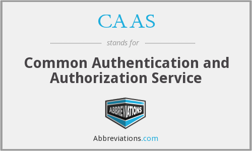 CAAS - Common Authentication and Authorization Service
