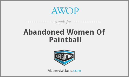 AWOP - Abandoned Women Of Paintball