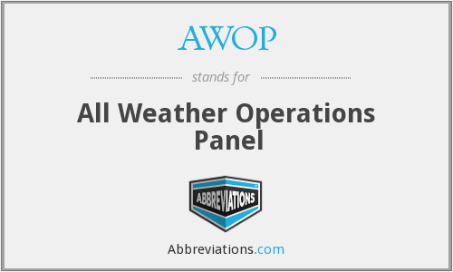 AWOP - All Weather Operations Panel