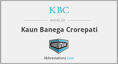 KBC - Kaun Banega Crorepati