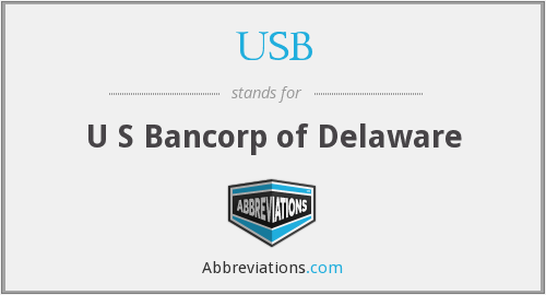 USB - U S Bancorp of Delaware