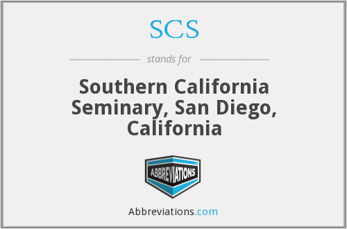SCS - Southern California Seminary, San Diego, California