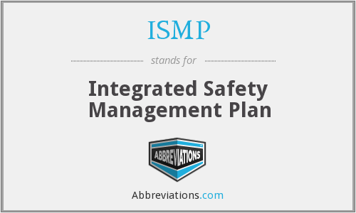 ISMP - Integrated Safety Management Plan