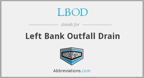 LBOD - Left Bank Outfall Drain