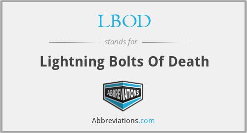 LBOD - Lightning Bolts Of Death