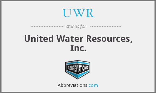 UWR - United Water Resources, Inc.