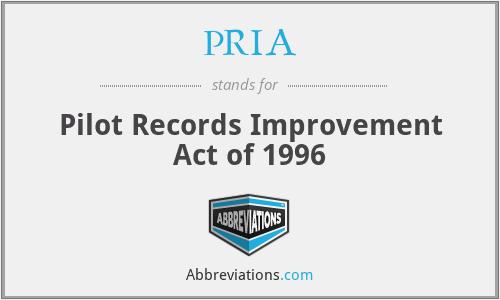 PRIA - Pilot Records Improvement Act of 1996