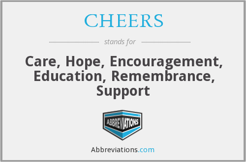 CHEERS - Care, Hope, Encouragement, Education, Remembrance, Support