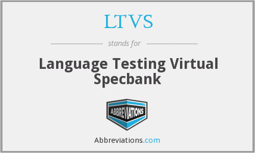 What does LTVS stand for?