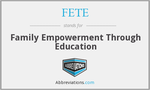 FETE - Family Empowerment Through Education