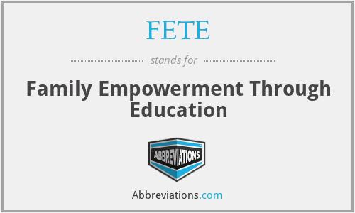 FETE - Family Empowerment Through Education