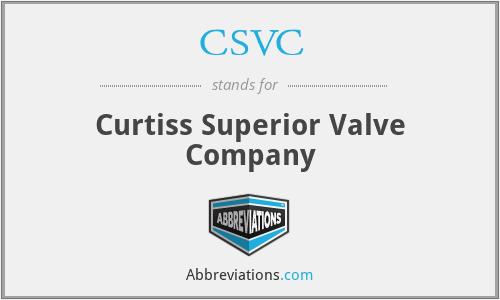 CSVC - Curtiss Superior Valve Company