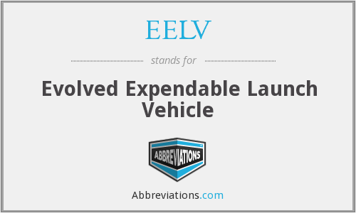 EELV - Evolved Expendable Launch Vehicle