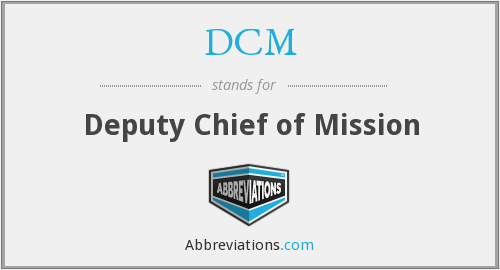 DCM - Deputy Chief of Mission