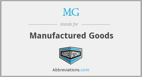 MG - Manufactured Goods