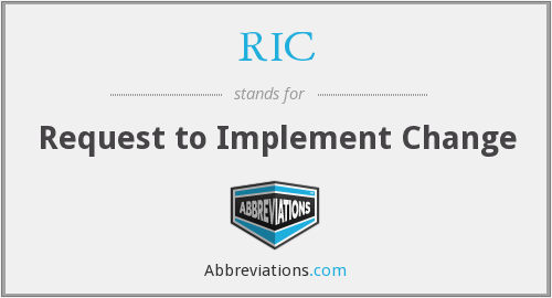 RIC - Request to Implement Change