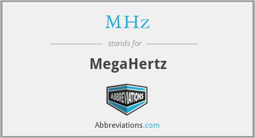 MHz - MegaHertz