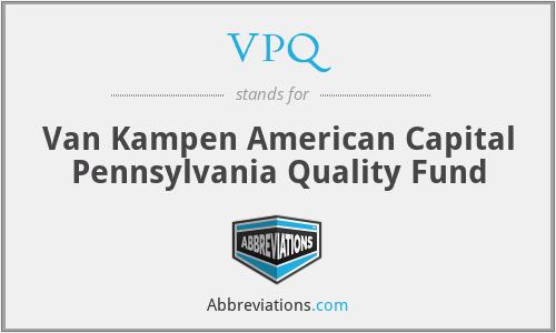 VPQ - Van Kampen American Capital Pennsylvania Quality Fund