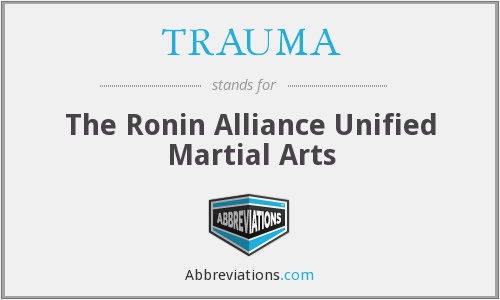 TRAUMA - The Ronin Alliance Unified Martial Arts