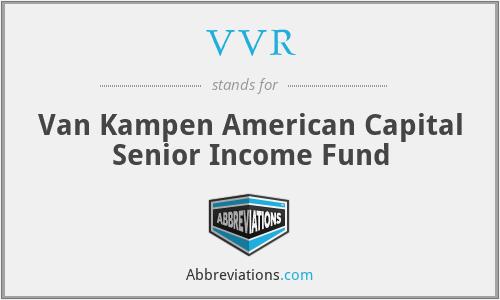 VVR - Van Kampen American Capital Senior Income Fund