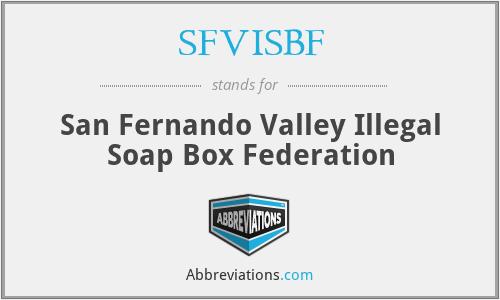 SFVISBF - San Fernando Valley Illegal Soap Box Federation