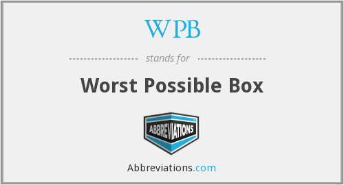 WPB - Worst Possible Box