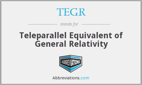 TEGR - Teleparallel Equivalent of General Relativity