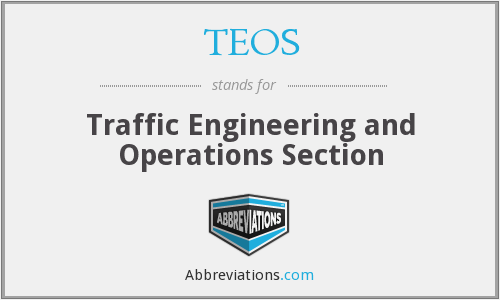 TEOS - Traffic Engineering and Operations Section