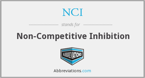 NCI - Non-Competitive Inhibition