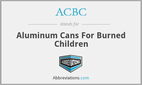 ACBC - Aluminum Cans For Burned Children