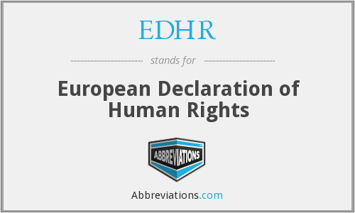 EDHR - European Declaration of Human Rights