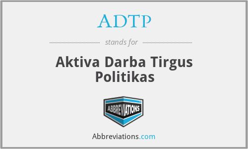 ADTP - Aktiva Darba Tirgus Politikas