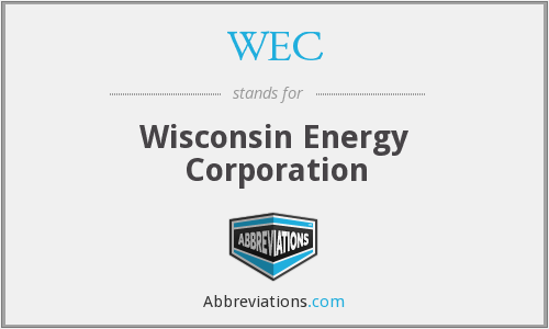 WEC - Wisconsin Energy Corporation
