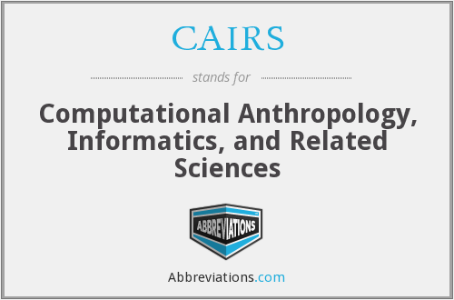 CAIRS - Computational Anthropology, Informatics, and Related Sciences