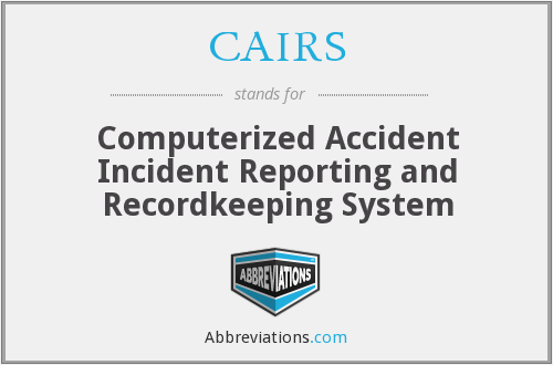 CAIRS - Computerized Accident Incident Reporting and Recordkeeping System